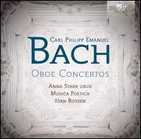 BACH, C.P.E.: Oboe Concertos, Wq. 164 and 165 / Oboe Sonata, Wq. 135 / Pastorale in A Minor (Starr, Musica Poetica, Boysen)