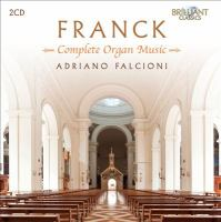 FRANCK, C.: Organ Music (Complete) (Falcioni)