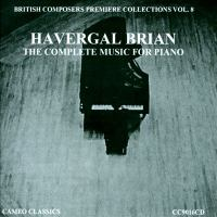 BRITISH COMPOSERS PREMIERE COLLECTIONS, Vol. 8 - BRIAN, H.: Piano Music (Complete) (P. Hill)