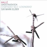 "SHOSTAKOVICH, D.: Symphony No. 7, ""Leningrad"" (Hallé Orchestra, Elder)"