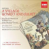 DELIUS, F.: Village Romeo and Juliet (A) [Opera] (Tear, E. Harwood, Luxon, Mangin, Shirley-Quirk, M. Davies)