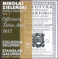 ZIELENSKI, M.: Offertoria Totius Anni (Opera Omnia, Vol. 3) (Collegium Zielenski, Galonski)