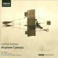 JACKSON, G.: Airplane Cantata / Choral Symphony / Ruchill Linn / The Voice of the Bard / Winter Heavens (BBC Singers, Lawson, D. Hill, J. Morgan)
