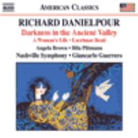 DANIELPOUR, R.: Darkness in the Ancient Valley / Lacrimae Beati / A Woman's Life (Plitmann, Brown, Nashville Symphony, Guerrero)