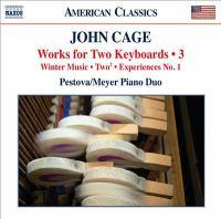 CAGE, J.: Works for 2 Keyboards, Vol. 3 (Pestova, Meyer)
