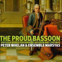 Bassoon Recital: Whelan, Peter - RAMEAU, J.-P. / BOISMORTIER, J.B. De / FASCH, J.F. / COUPERIN, F. (The Proud Bassoon)