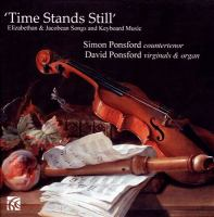 Vocal and Keyboard Music - BYRD, W. / DOWLAND, J. / CAMPION, T. / JOHNSON, R. / ROSSETER, P. / TOMKINS, T. (Time Stands Still) (S. and D. Ponsford)
