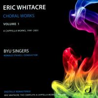 WHITACRE, E.: Choral Music, Vol. 1 (Brigham Young University Singers, Staheli)