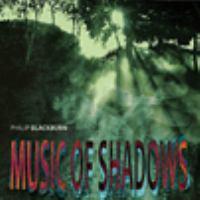 BLACKBURN, P.: Dry Spell / Still Points / The Long Day Closes (Music of Shadows) (Blackburn, Paredes)