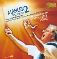 "MAHLER, G.: Symphony No. 2, ""Resurrection"" (Ludwig, Kilduff, Rinat National Choir, Israel Philharmonic, Levine)"