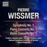 WISSMER, P.: Symphony No. 1 / Piano Concerto No. 1 / Violin Concerto No. 1 (Coeytaux, Lagarde, Ukraine National Symphony, Grégorutti)
