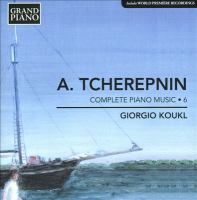 TCHEREPNIN, A.: Piano Music, Vol. 6 (Koukl)