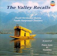 INDIA Shivkumar Sharma / Hariprasad Chaurasia: Valley Recalls (The) - In Search Of Peace, Love And Harmony