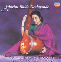 INDIA Ashwini Bhide Deshpande: Women Through The Ages