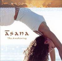 MOODS OF YOGA - Asana (The Awakening)