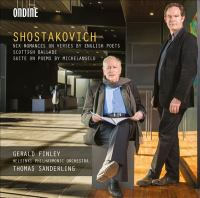 SHOSTAKOVICH, D.: 6 Romances, Op. 62a / Annie Laurie / Suite on Verses of Michelangelo, Op. 145a (Finley, Helsinki Philharmonic, T. Sanderling)