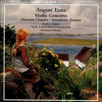 ENNA, A.: Violin Concerto / Kleopatra: Overture / Symphonic Fantasy (Rabus, North German Radio Philharmonic, H. Bäumer)