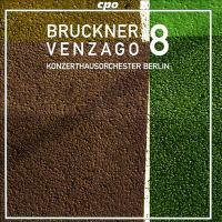 BRUCKNER, A.: Symphony No. 8 (Berlin Konzerthaus Orchestra, Venzago)