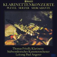 PLEYEL, I.J.: Clarinet Concerto No. 1 / MOLTER, J.M.: Clarinet Concerto No. 5 / MERCADANTE, S.: Clarinet Concerto No. 2 (Friedli, Angerer)