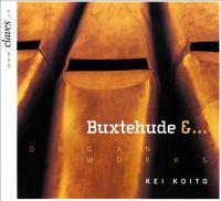 BUXTEHUDE, D.: Organ Music (Kei Koito)