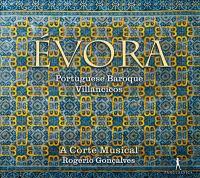 ÉVORA - Portuguese Baroque Villancicos (A Corte Musical)
