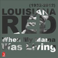 RED, Louisiana: When My Mama Was Living