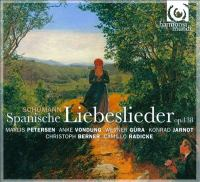 SCHUMANN, R.: Spanische Liebeslieder / Spanisches Liederspiel / Minnespiel (Petersen, Vondung, Gura, Jarnot, Berner, Radicke)