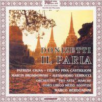DONIZETTI, G.: Paria (Il) [Opera] (Coro Lirico Mezio Agostini Di Fano, Marche Pro Arte, Berdondini)