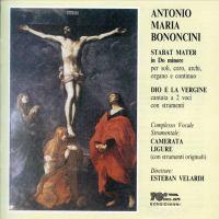BONONCINI, A.M.: Stabat Mater / Dio E La Vergine (Camerata Ligure, Velardi)