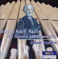 HASSE, J.A.: Organ Concertos Nos. 1-6 (Tomadin)