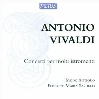 VIVALDI, A.: Concertos for Multiple Instruments, RV 538, 562a, 566, 569, 576 (Modo Antiquo, Sardelli)