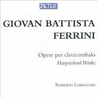 FERRINI, G.B.: Harpsichord Music (Loreggian)