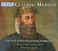 MERULO, C.: Toccate D'intavolatura D'organo (Tasini)
