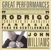 RODRIGO, J.: Concierto De Aranjuez / Fantasia Para Un Gentilhombre / ALBÉNIZ, I.: Guitar Arrangements (J. Williams)