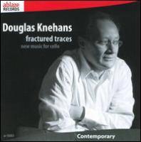 KNEHANS, D.: Fractured Traces (Hošek, Krieger, York, Wojtowicz)
