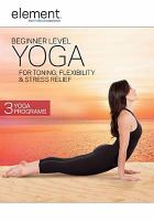 Beginner Level Yoga for Toning, Flexibility & Stress Relief