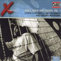 X Presents-- Don't Touch That Stereo