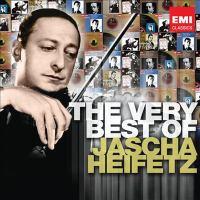 The very best of Jascha Heifetz