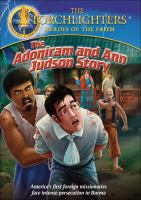 Torchlighters - The Adoniram and Ann Judson Story