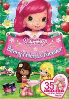 Strawberry Shortcake. Berry friends forever