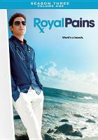 Royal pains. Season three, Volume one