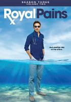 Royal pains. Season three, Volume two