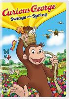 Curious George. Swings into spring