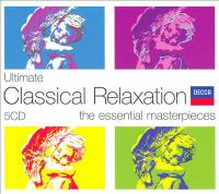 Ultimate classical relaxation the essential masterpieces.