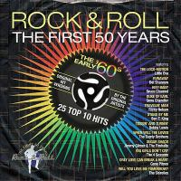 Rock & roll, the first 50 years. The early '60s