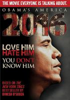 2016, Obama's America love him, hate him, you don't know him