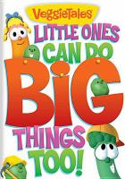 VeggieTales. Little ones can do big things too!