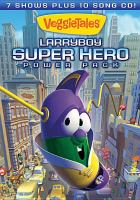 VeggieTales. LarryBoy super hero power pack