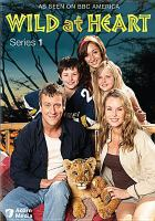 Wild at heart. Series 1