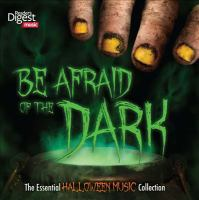 Be afraid of the dark [the essential Halloween music collection]